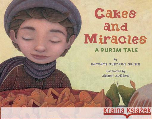 Cakes and Miracles: A Purim Tale Barbara Diamond Goldin Jaime Zollars 9780761457015