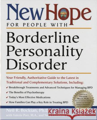 New Hope for People with Borderline Personality Disorder: Your Friendly, Authoritative Guide to the Latest in Traditional and Complementary Solutions Neil R. Bockian Valerie Porr Nora Elizabeth Villigran 9780761525721