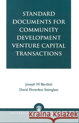 Standard Documents for Community Development Venture Capital Transactions Joseph W. Bartlett David Ehrenfest Steinglass 9780761820901