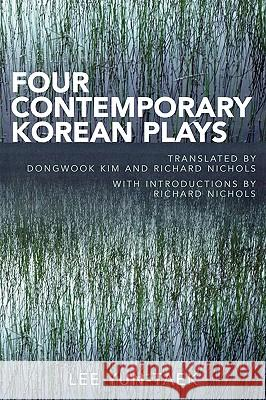 Four Contemporary Korean Plays Dongwook Kim Richard Nichols 9780761837039