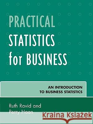 Practical Statistics for Business: An Introduction to Business Statistics Ravid Ruth 9780761838845