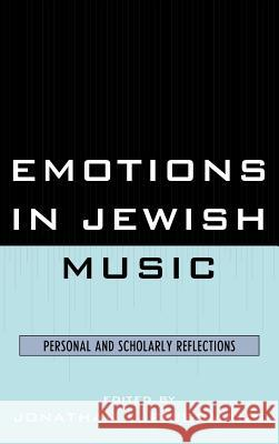 Emotions in Jewish Music: Personal and Scholarly Reflections Jonathan L. Friedmann 9780761856757
