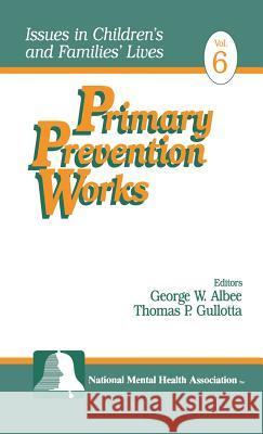 Primary Prevention Works George W. Albee Thomas Gullotta 9780761904670