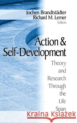 Action and Self-Development: Theory and Research Through the Lifespan Jochen Brandtstadter Richard M. Lerner 9780761915430