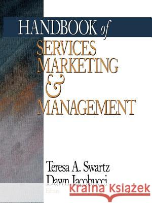 Handbook of Services Marketing and Management Teresa A. Swartz Dawn Iacobucci Dawn Icobucci 9780761916123