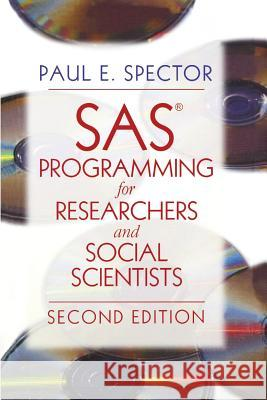 SAS Programming for Researchers and Social Scientists Paul E. Spector 9780761922681