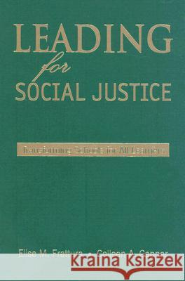 Leading for Social Justice: Transforming Schools for All Learners Elise M. Frattura Colleen A. Capper 9780761931775