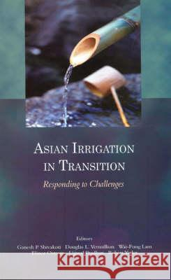 Asian Irrigation in Transition: Responding to Challenges Elinor Ostrom Ganesh Shivakoti Douglas Vermillion 9780761933502