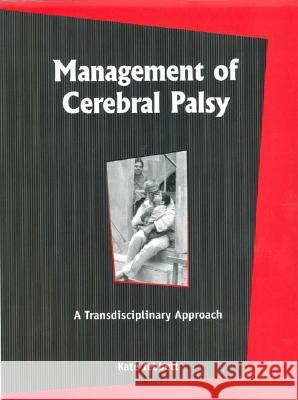 Management of Cerebral Palsy: A Transdisciplinary Approach Kate Tebbett 9780761933977