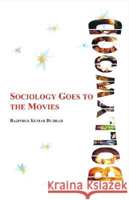 Bollywood: Sociology Goes to the Movies Rajinder Kumar Dudrah 9780761934608