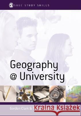 Geography at University: Making the Most of Your Geography Degree and Courses Terry Wareham G. Clark Gordon Clark 9780761940258