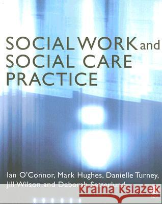 Social Work and Social Care Practice Mark Hughes 9780761940630