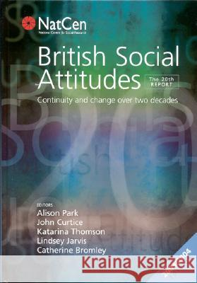 British Social Attitudes: Continuity and Change Over Two Decades Alison Park Katarina Thomson Lindsey Jarvis 9780761942771
