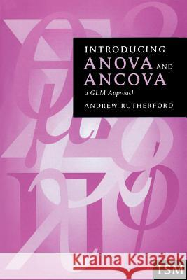 Introducing Anova and Ancova : A GLM Approach Andrew Rutherford 9780761951612 Sage Publications
