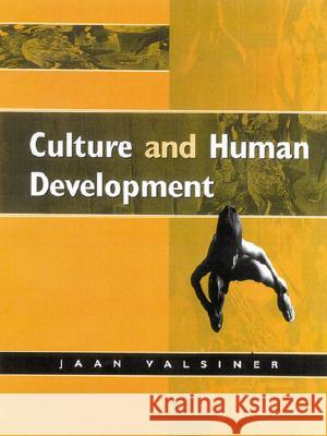 Culture and Human Development Jaan Valsiner 9780761956839