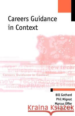 Careers Guidance in Context Bill Gothard William Gothard Philip Mignot 9780761969068