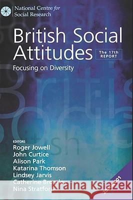 British Social Attitudes: Focusing on Diversity - The 17th Report Roger Jowell John Curtice Alison Park 9780761970453 Sage Publications