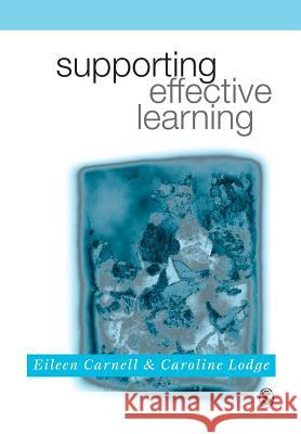 Supporting Effective Learning Eileen Carnell Caroline M. Lodge Caroline Lodge 9780761970477