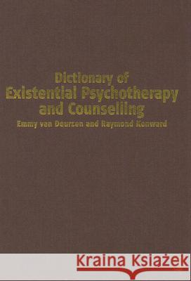 Dictionary of Existential Psychotherapy and Counselling Emmy Va Raymond Kenward 9780761970941