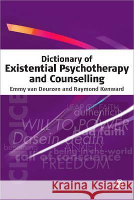 Dictionary of Existential Psychotherapy and Counselling Emmy Van Deurzen 9780761970958