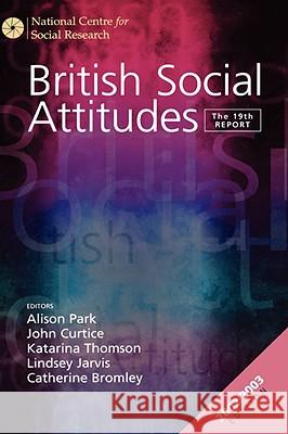 British Social Attitudes: The 19th Report Alison Park John Curtice Katarina Thomson 9780761974543 Sage Publications