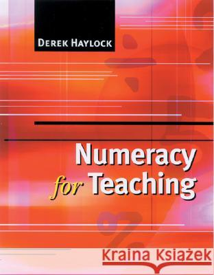 Numeracy for Teaching Derek W. Haylock 9780761974604