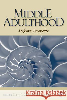 Middle Adulthood : A Lifespan Perspective Sherry L. Willis Mike Martin 9780761988533