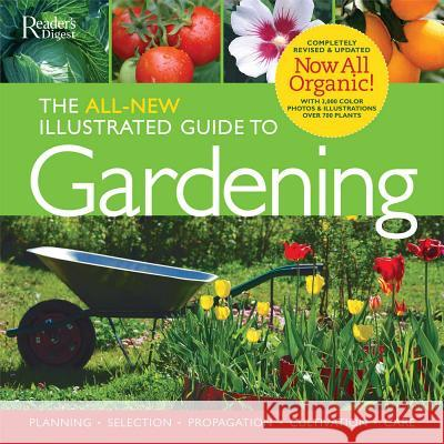 The All-New Illustrated Guide to Gardening: Planning, Selection, Propagation, Organic Solutions Fern Marshal Trevor Cole 9780762109999