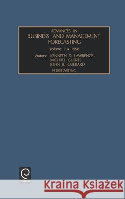 Advances in Business and Management Forecasting Geurts Michae Kenneth D. Lawrence John B., Jr. Guerard 9780762300020