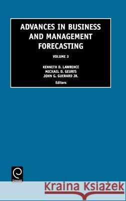 Advances in Business and Management Forecasting D. Lawrence Kennet K. D. Lawrence Kenneth D. Lawrence 9780762304370