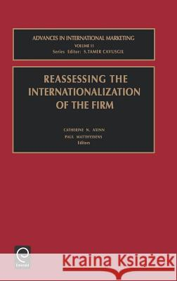 Reassessing the Internationalization of the Firm C. N. Axinn Catherine N. Axinn Paul Matthyssens 9780762307951