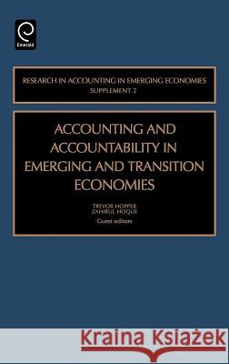 Accounting and Accountability in Emerging and Transition Economies Hopper                                   Trevor Hopper Zahirul Hoque 9780762310760 JAI Press