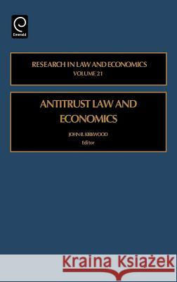 Antitrust Law and Economics John B. Kirkwood J. B. Kirkwood John B. Kirkwood 9780762311156