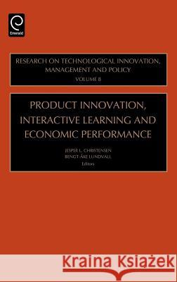 Product Innovation, Interactive Learning and Economic Performance J. L. Christensen B. -A Lundvall J. L. Christensen 9780762311569