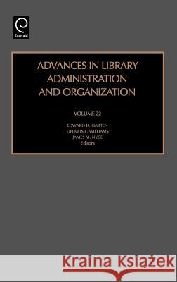 Advances in Library Administration and Organization Et Al William James M. Nyce Edward D. Garten 9780762311958