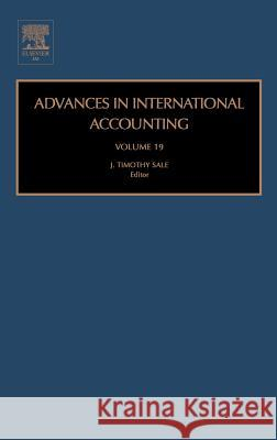 Advances in International Accounting J. Timothy Sale 9780762313617
