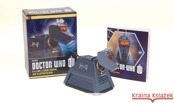 Doctor Who: K-9 Light-And-Sound Figurine and Illustrated Book [With Figurine] Running Press 9780762454785 Running Press Book Publishers