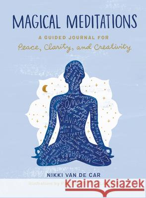 Magical Meditations: A Guided Journal for Peace, Clarity, and Creativity Nikki Va 9780762470891