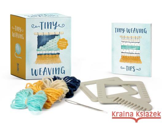 Tiny Weaving: Includes Two Mini Looms! Emily Loy 9780762493838