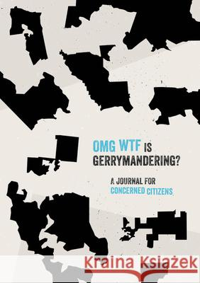 Omg Wtf: The Gerrymander Journal Ben Sheehan 9780762498451