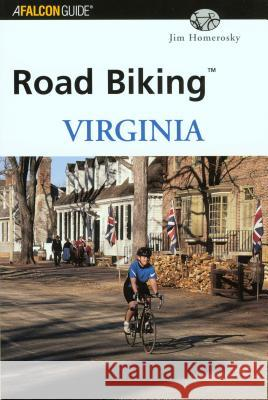 Road Biking Virginia Jim Homerosky 9780762711949