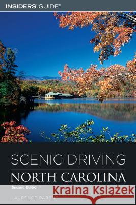 Scenic Driving North Carolina Laurence Parent 9780762740611