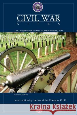 Civil War Sites: The Official Guide to the Civil War Discovery Trail Civil War Preservation Trust 9780762744350