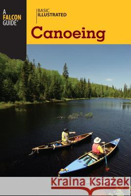 Basic Illustrated Canoeing Lon Levin Cliff Jacobson 9780762747597