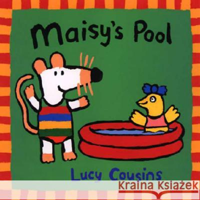 Maisy's Pool Lucy Cousins Lucy Cousins 9780763609078