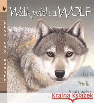 Walk with a Wolf: Read and Wonder Janni Howker Sarah Fox-Davies 9780763618728
