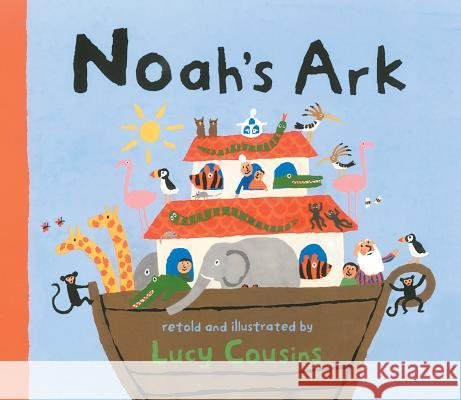 Noah's Ark Lucy Cousins Lucy Cousins 9780763624460 Candlewick Press (MA)