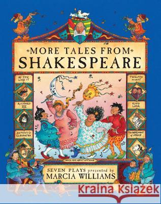 More Tales from Shakespeare Marcia Williams Marcia Williams 9780763626938