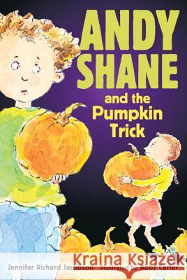 Andy Shane and the Pumpkin Trick Jennifer Richard Jacobson Abby Carter 9780763633066