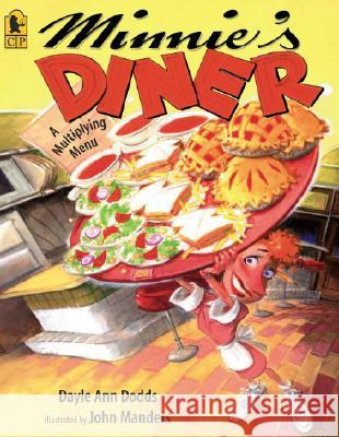 Minnie's Diner: A Multiplying Menu Dayle Ann Dodds John Manders 9780763633134
